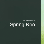 An Introduction to Spring Roo