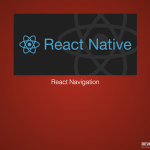 Learn How To Use Screens and Navigation in React-Native